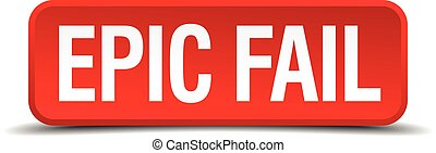 Epic fail red 3d square button isolated on white background