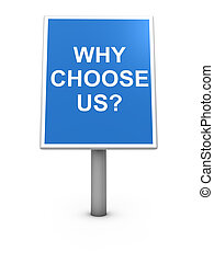 "Why Choose Us - 3D render of road sign board with text ""Why..."