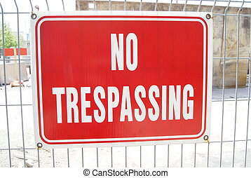 no trespassing sign. A sign warning the public. No access to...
