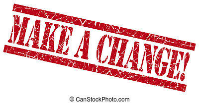 make a change red grungy stamp on white background