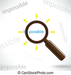 A magnifying glass finds the word Be possible - A magnifying...