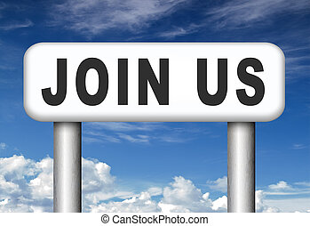Join us sign - Join us here and now road sign arrow...