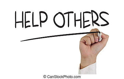 Help Others - Motivational concept image of a hand holding...