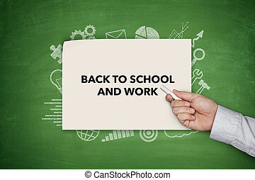 Back to shool and work Concept on green blackboard - Back to...