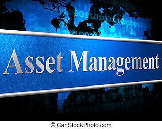 Asset Management Means Business Assets And Administration -...