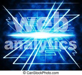 Web Analytics Means Www Optimize And Online - Web Analytics...