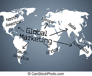 Global Marketing Indicates Planet Globalise And...