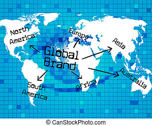 Global Brand Represents Globally Globalization And Globalise...