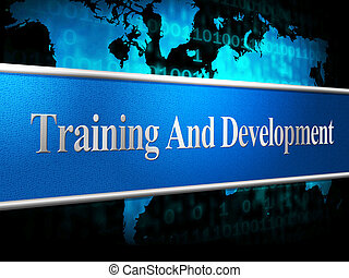 Training And Development Represents Coaching Learning And...
