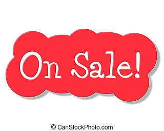On Sale Indicates Clearance Offer And Discount - On Sale...