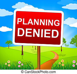 Planning Denied Shows Deny Rejected And Refused - Planning...