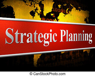 Strategic Planning Represents Business Strategy And...