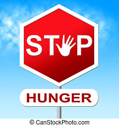 Hunger Stop Means Lack Of Food And Control - Hunger Stop...