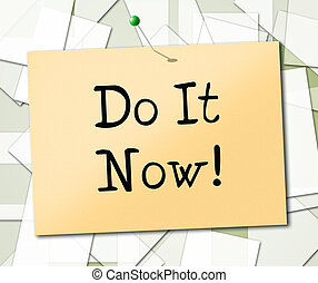 Do It Now Shows At This Time And Acting - Do It Now...