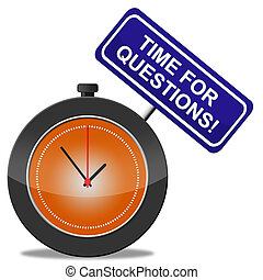 Time For Questions Shows Support Frequently And Assistance