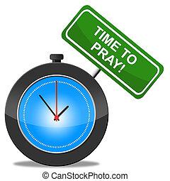 Time To Pray Indicates Prays Divinity And Spiritual