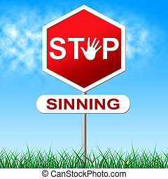 Sinning Stop Represents Warning Sign And Caution - Stop...