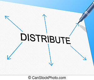 Distribute Distribution Indicates Supply Chain And Supplying...