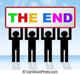 The End Means Final Expiration And Conclusion - The End...