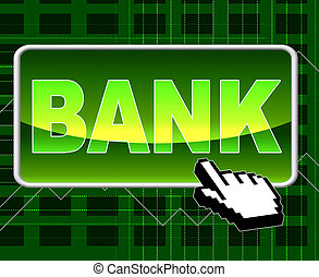 Bank Button Represents World Wide Web And Banks