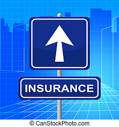Insurance Sign Represents Display Insure And Coverage -...