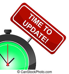 Time To Update Means Modernize Improved And Reform - Time To...