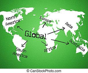 Global World Indicates Globe Globalise And Globalization -...