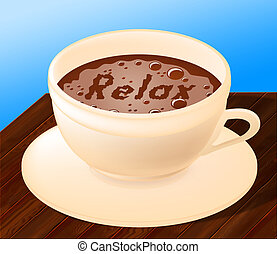 Relax Coffee Indicates Relaxation Relief And Cafe - Coffee...