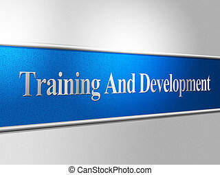 Training And Development Indicates Advance Success And...