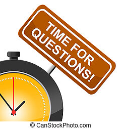 Time For Questions Shows Frequently Questioning And Help