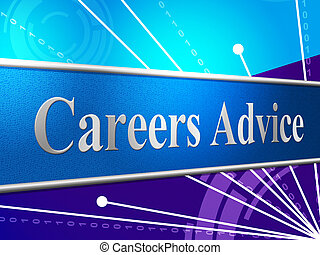 Advice Career Indicates Line Of Work And Advisory - Career...