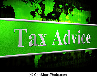 Tax Advice Means Info Answer And Helping - Tax Advice...