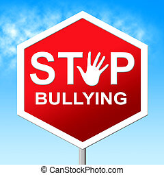 Stop Bullying Shows Push Around And Caution - Stop Bullying...