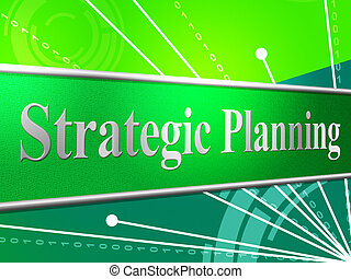 Strategic Planning Means Business Strategy And Idea -...