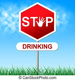 Stop Drinking Represents The Demon Rum And Firewater - Stop...