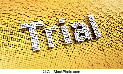 Pixelated Trial - Pixelated word Trial made from cubes,...