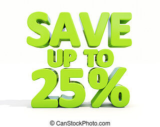 Save up to 25% - The phrase Save up to 25% on ? white...