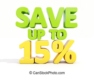 Save up to 15% - The phrase Save up to 15% on ? white...