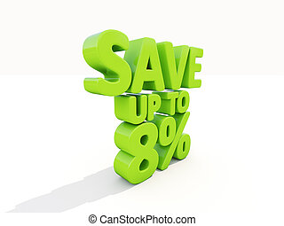 Save up to 8% - The phrase Save up to 8% on ? white...