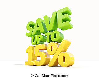 Save up to 15 - The phrase Save up to 15 on white background...