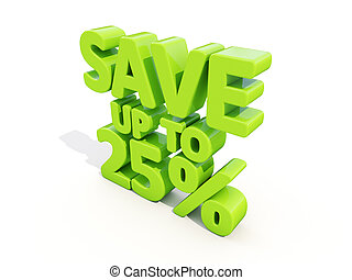 Save up to 25 - The phrase Save up to 25 on white background...