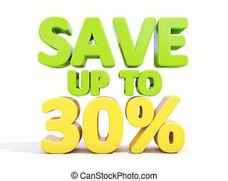 Save up to 30% - The phrase Save up to 30% on ? white...