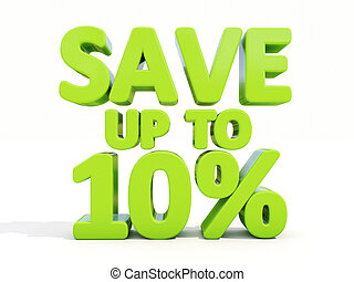 Save up to 10 - The phrase Save up to 10 on white background...