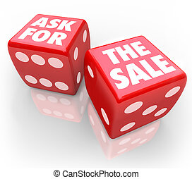 Ask for the Sale Bet Take Chance Selling Customers Rule -...