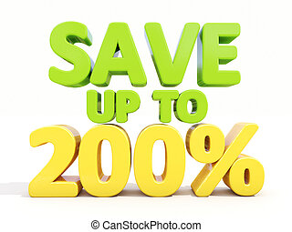 Save up to 200% - The phrase Save up to 200% on ? white...