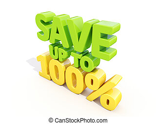 Save up to 100% - The phrase Save up to 100% on ? white...