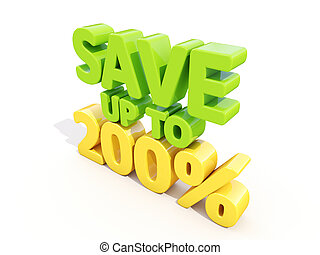 Save up to 200 - The phrase Save up to 200 on white...