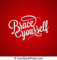 brace yourself vintage lettering background 10 eps