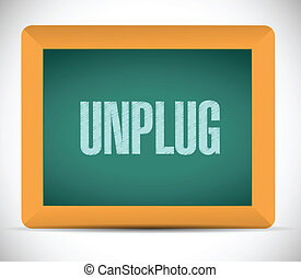 unplug sign message illustration design over a white...