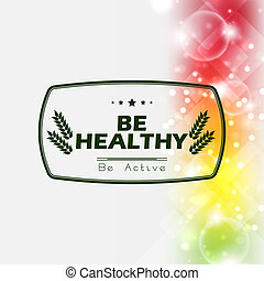Be healty background. be active poster with spectrum...
